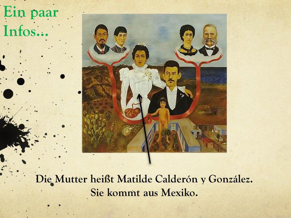 Die Mutter heißt Matilde Calderón y González.