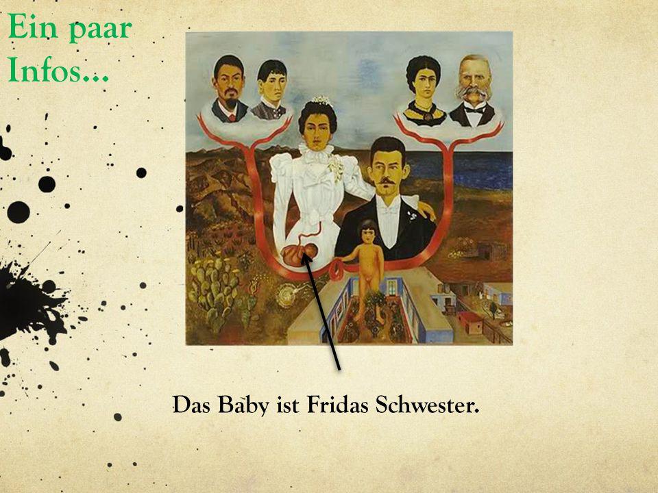 Das Baby ist Fridas Schwester.