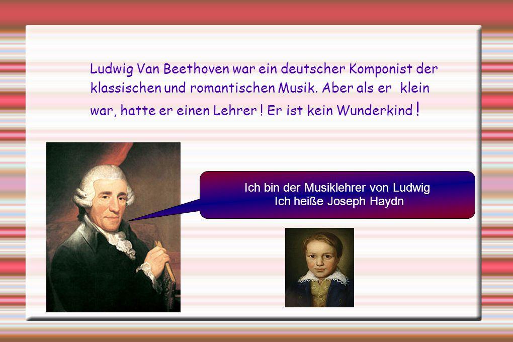 Ich bin der Musiklehrer von Ludwig