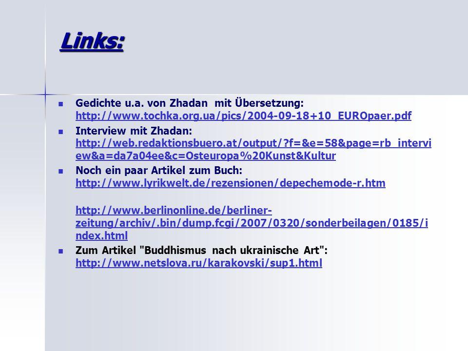 Links: Gedichte u.a. von Zhadan mit Übersetzung: http://www.tochka.org.ua/pics/2004-09-18+10_EUROpaer.pdf.