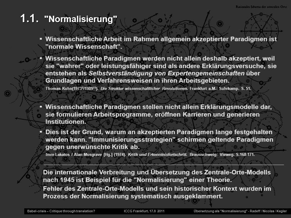 1.1. Normalisierung Wissenschaftliche Arbeit im Rahmen allgemein akzeptierter Paradigmen ist normale Wissenschaft .