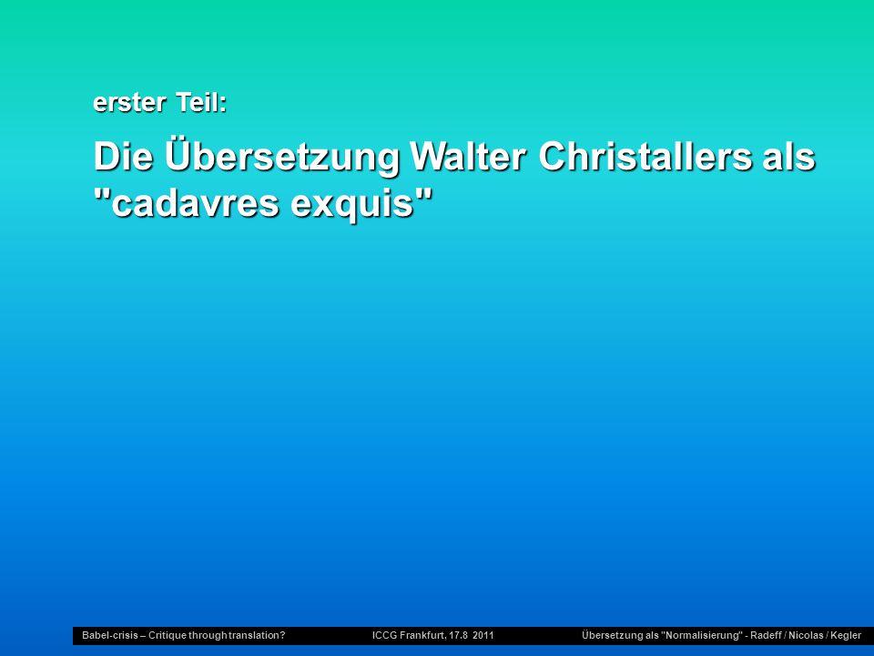 Die Übersetzung Walter Christallers als cadavres exquis