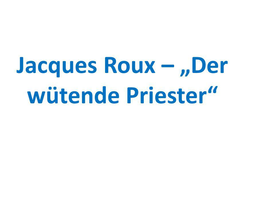 "Jacques Roux – ""Der wütende Priester"