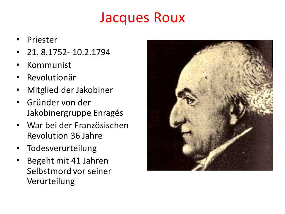 Jacques Roux Priester 21. 8.1752- 10.2.1794 Kommunist Revolutionär