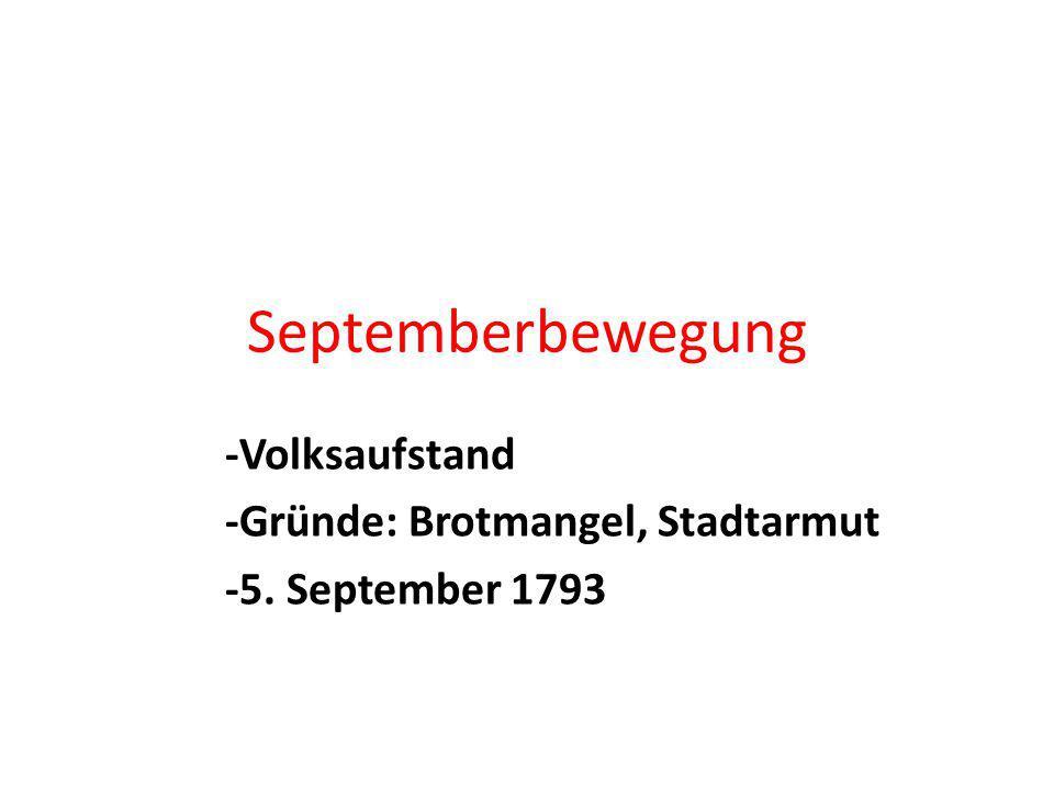 -Volksaufstand -Gründe: Brotmangel, Stadtarmut -5. September 1793