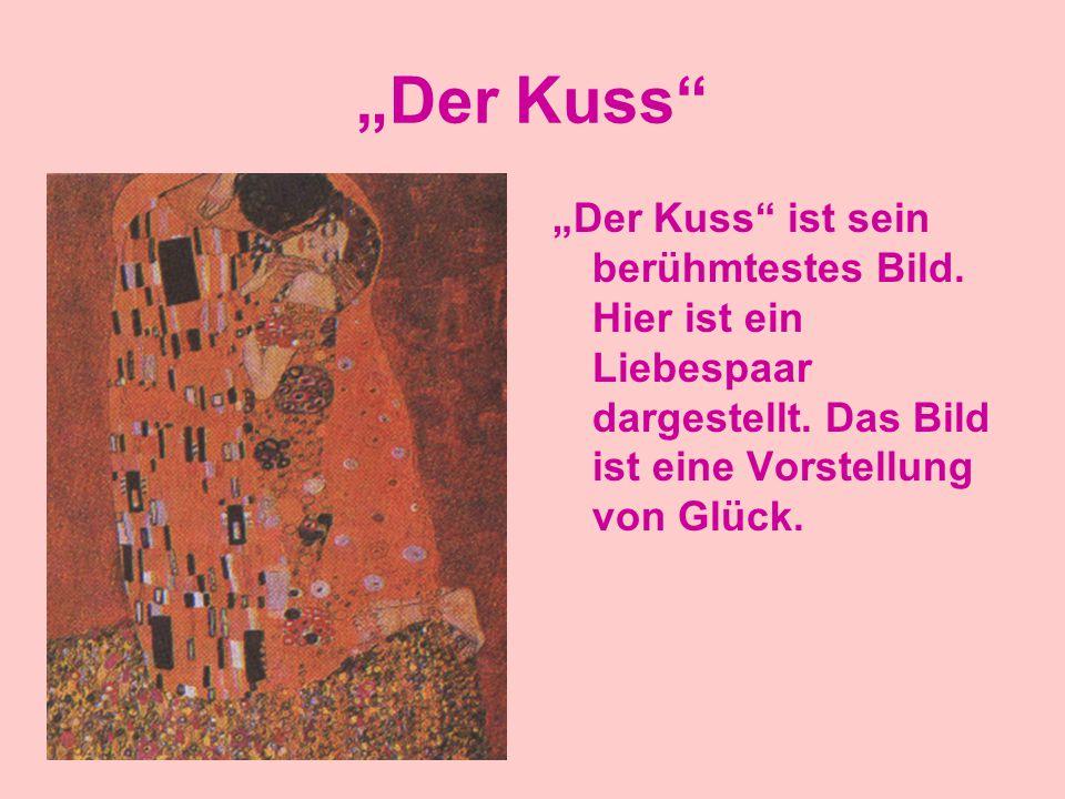 """""""Der Kuss """"Der Kuss ist sein berühmtestes Bild. Hier ist ein Liebespaar dargestellt."""