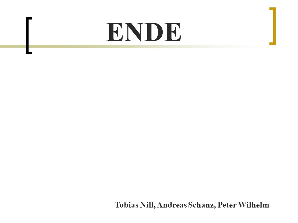 ENDE Tobias Nill, Andreas Schanz, Peter Wilhelm