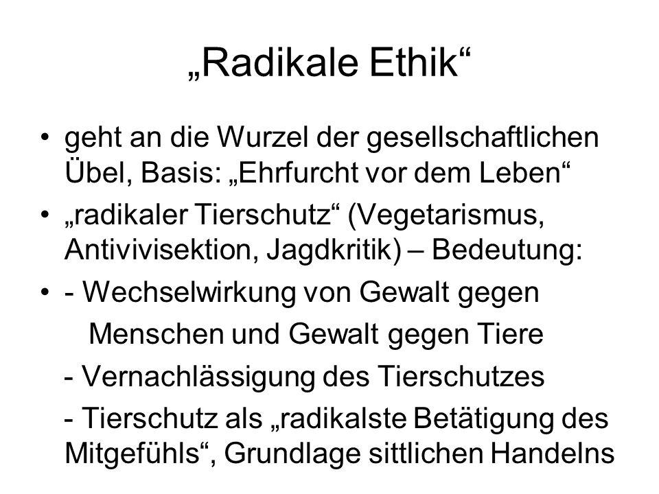 """""""Radikale Ethik geht an die Wurzel der gesellschaftlichen Übel, Basis: """"Ehrfurcht vor dem Leben"""
