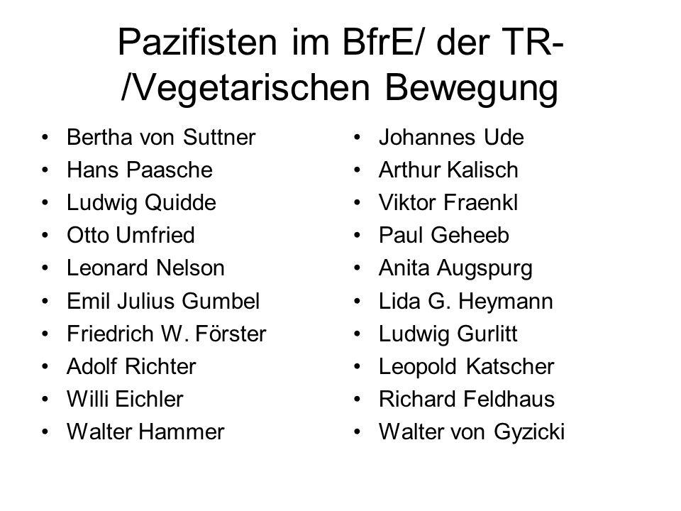 Pazifisten im BfrE/ der TR-/Vegetarischen Bewegung