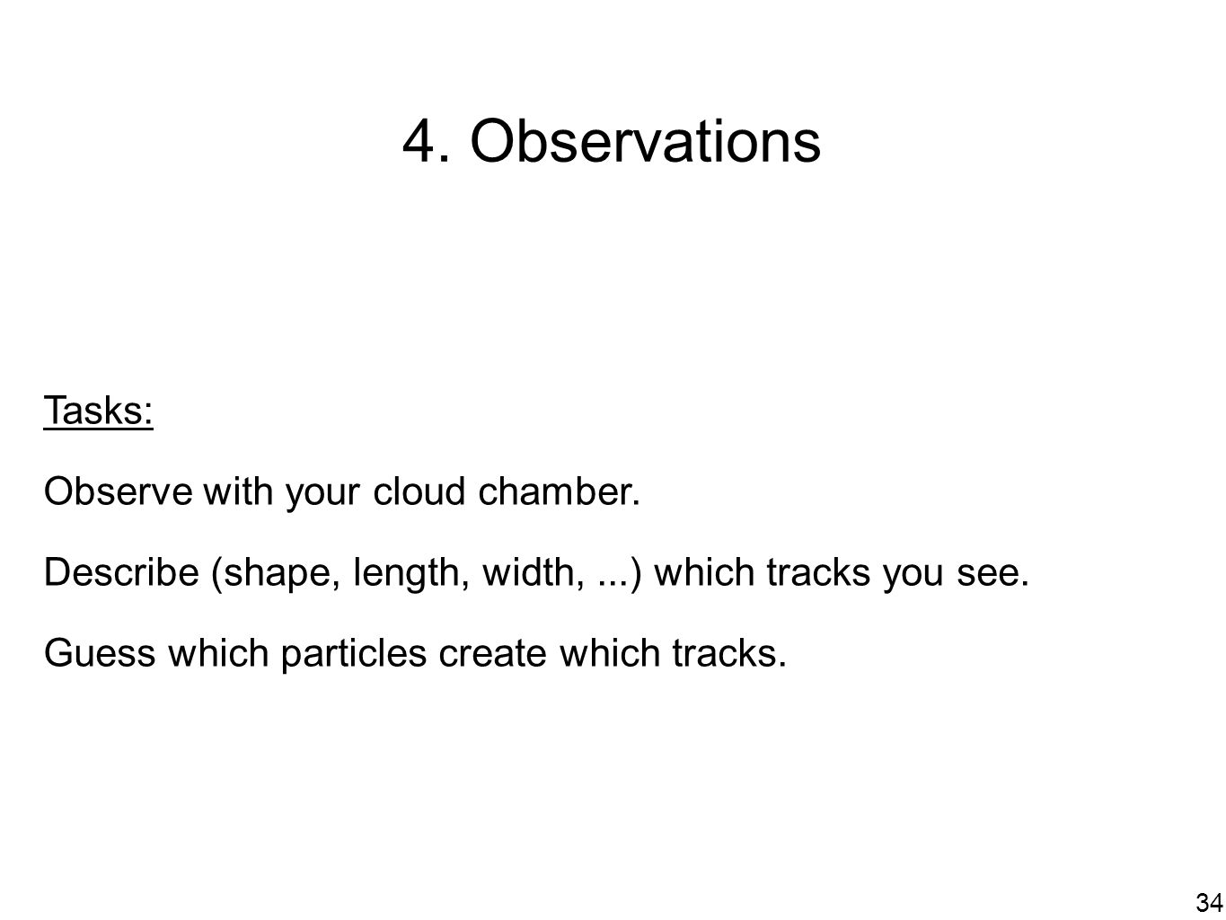 4. Observations Tasks: Observe with your cloud chamber.