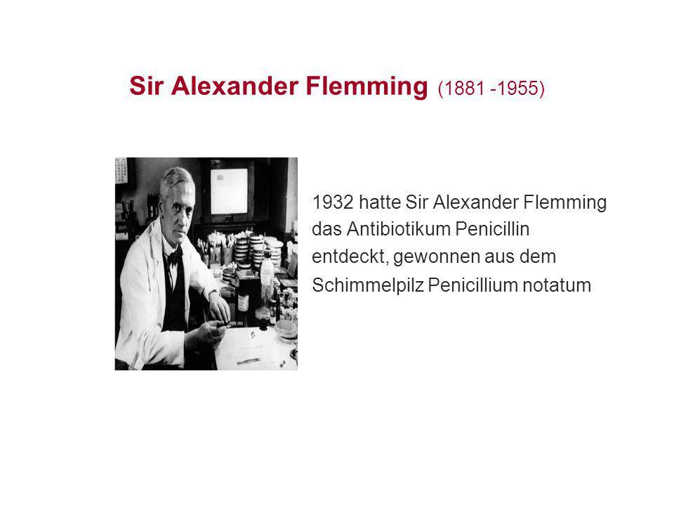 Sir Alexander Flemming (1881 -1955)