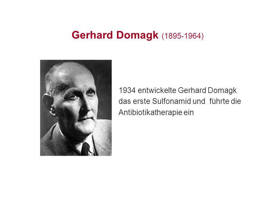 Gerhard Domagk (1895-1964) 1934 entwickelte Gerhard Domagk