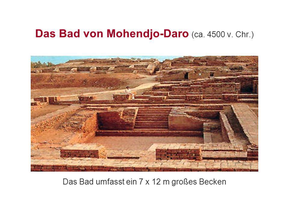 Das Bad von Mohendjo-Daro (ca. 4500 v. Chr.)