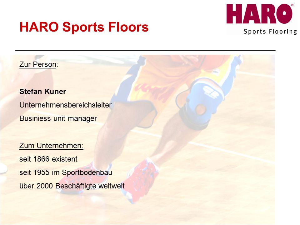HARO Sports Floors Zur Person: Stefan Kuner Unternehmensbereichsleiter