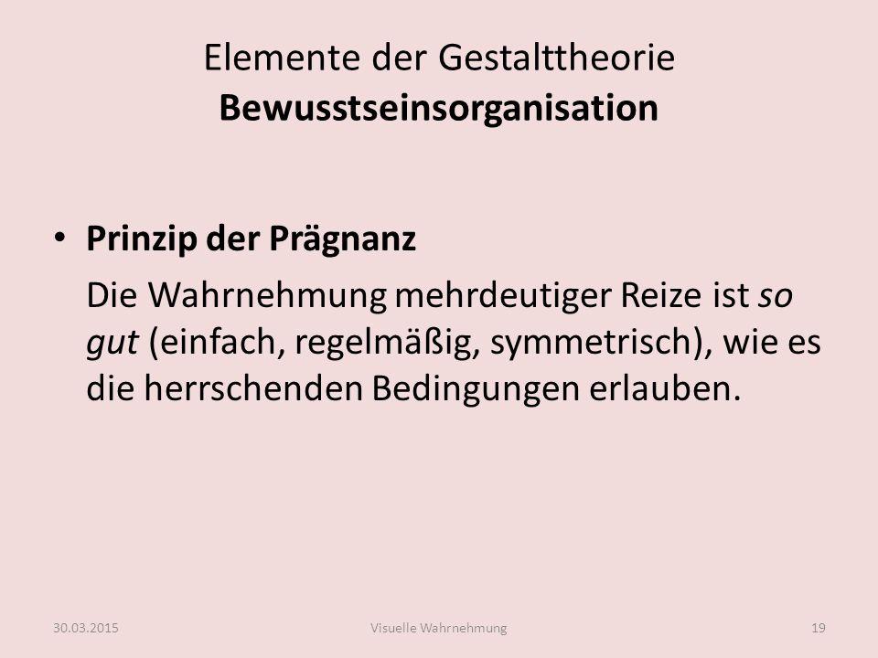 Elemente der Gestalttheorie Bewusstseinsorganisation