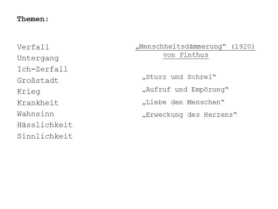 Themen: Verfall Untergang Ich-Zerfall Großstadt Krieg Krankheit