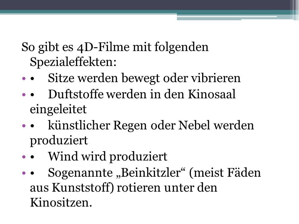 So gibt es 4D-Filme mit folgenden Spezialeffekten:
