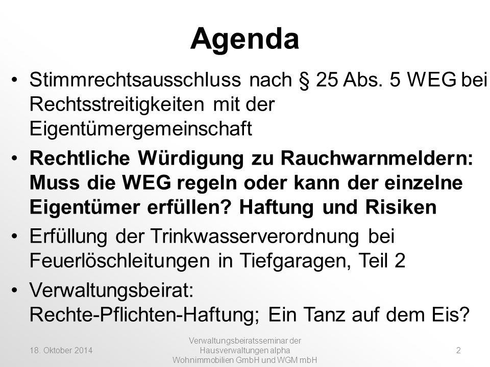 Agenda Stimmrechtsausschluss nach § 25 Abs. 5 WEG bei Rechtsstreitigkeiten mit der Eigentümergemeinschaft.