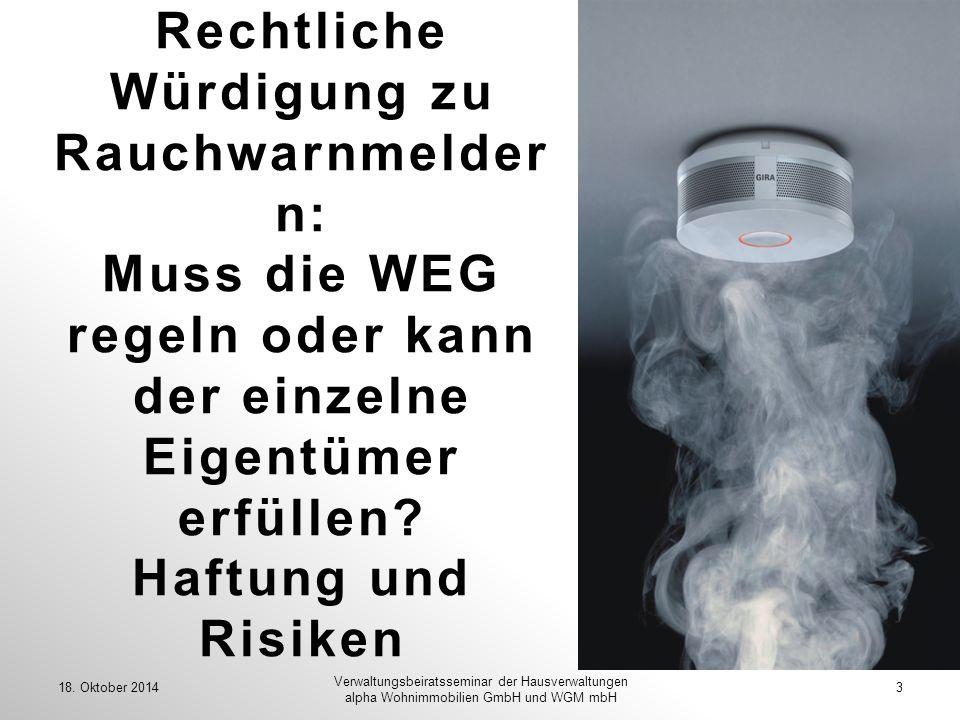Rechtliche Würdigung zu Rauchwarnmeldern: Muss die WEG regeln oder kann der einzelne Eigentümer erfüllen Haftung und Risiken