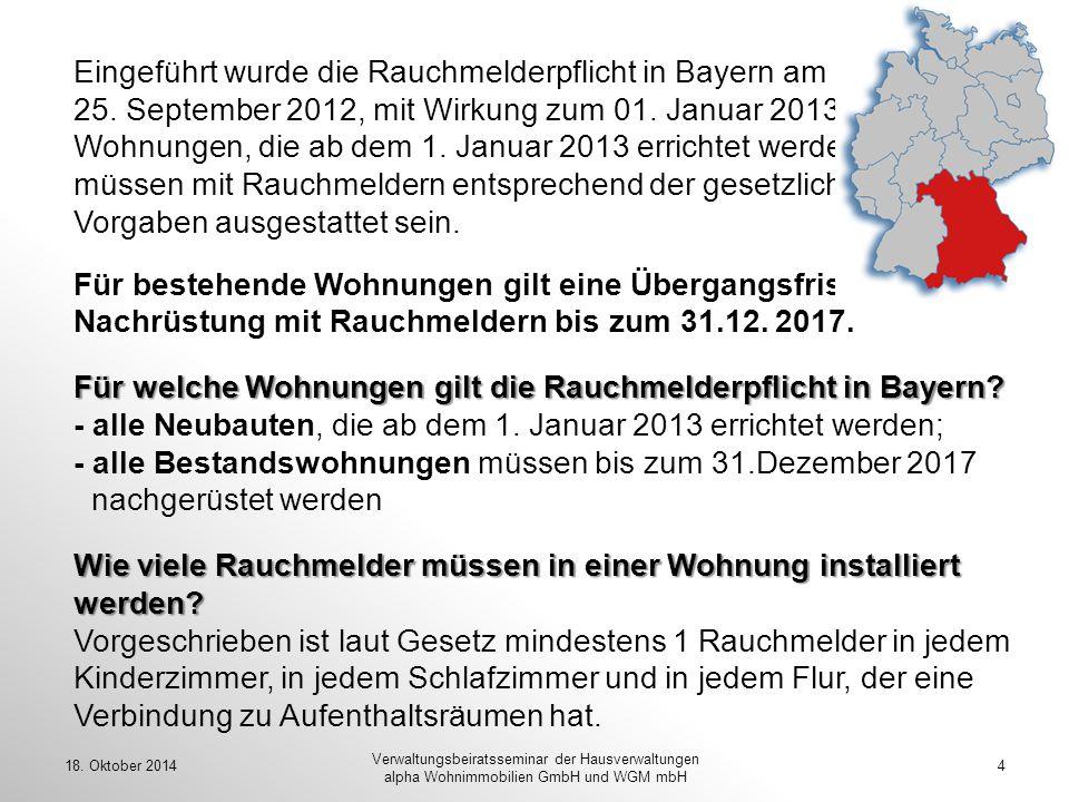 Eingeführt wurde die Rauchmelderpflicht in Bayern am 25