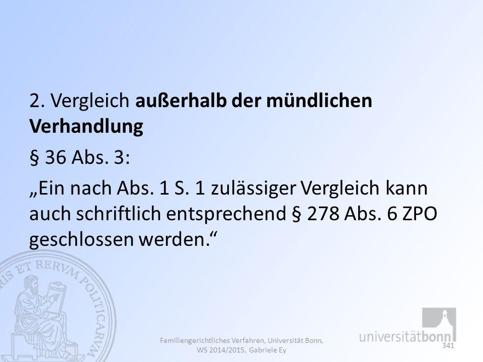 2. Vergleich außerhalb der mündlichen Verhandlung § 36 Abs