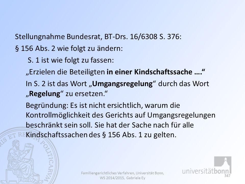 Stellungnahme Bundesrat, BT-Drs. 16/6308 S. 376: