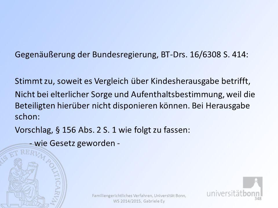 Gegenäußerung der Bundesregierung, BT-Drs. 16/6308 S