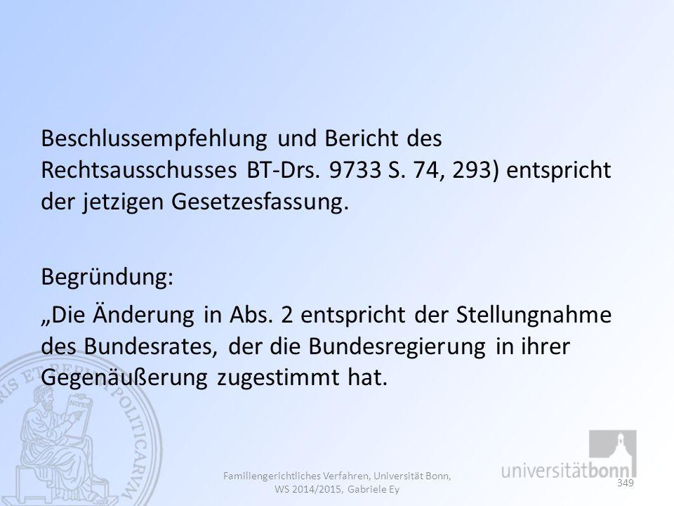 Beschlussempfehlung und Bericht des Rechtsausschusses BT-Drs. 9733 S