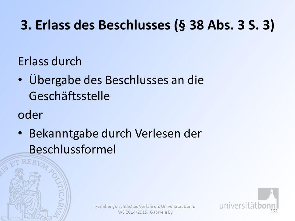 3. Erlass des Beschlusses (§ 38 Abs. 3 S. 3)