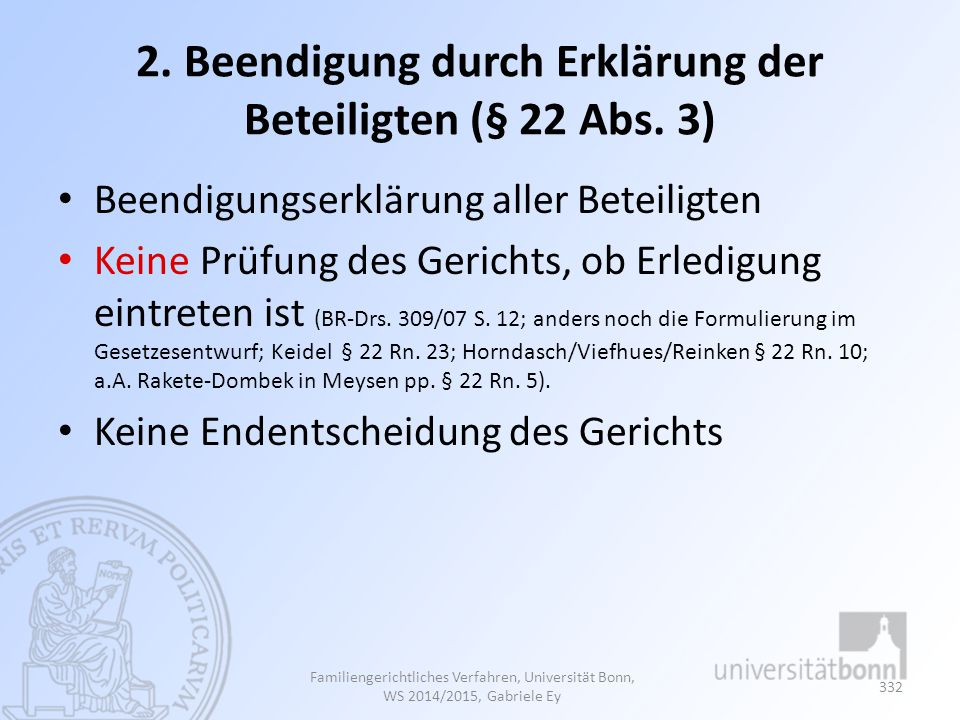 2. Beendigung durch Erklärung der Beteiligten (§ 22 Abs. 3)