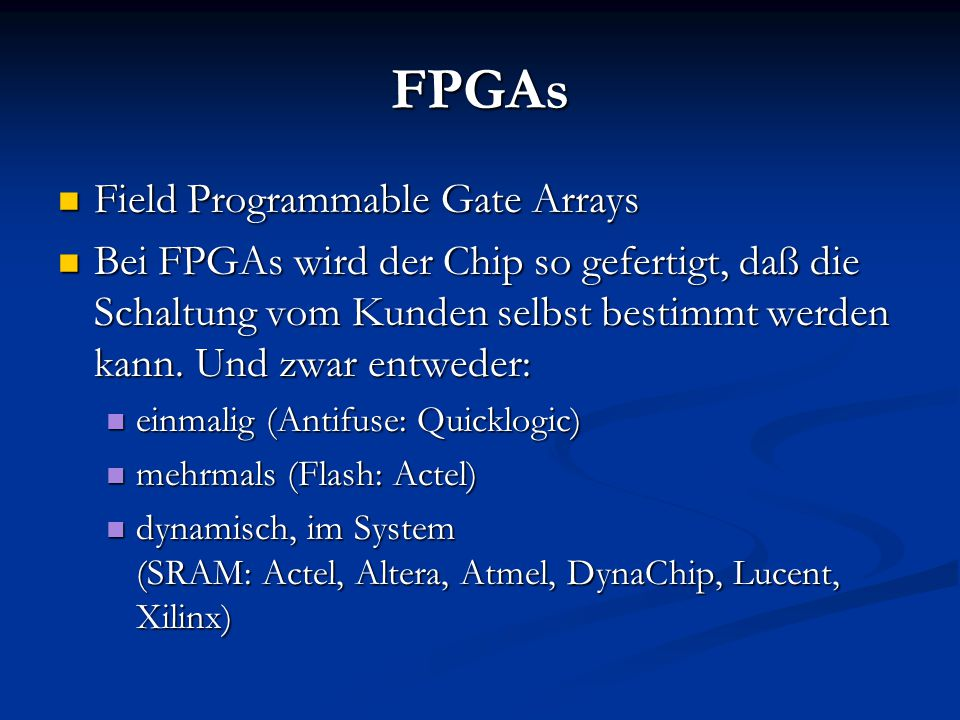 FPGAs Field Programmable Gate Arrays