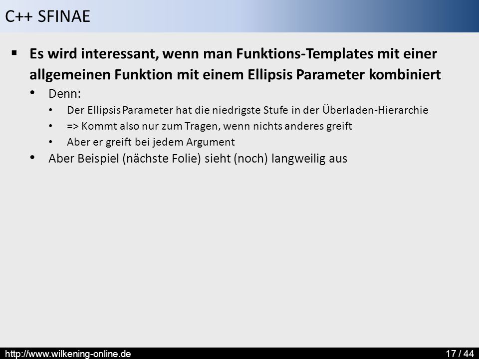 Es wird interessant, wenn man Funktions-Templates mit einer allgemeinen Funktion mit einem Ellipsis Parameter kombiniert