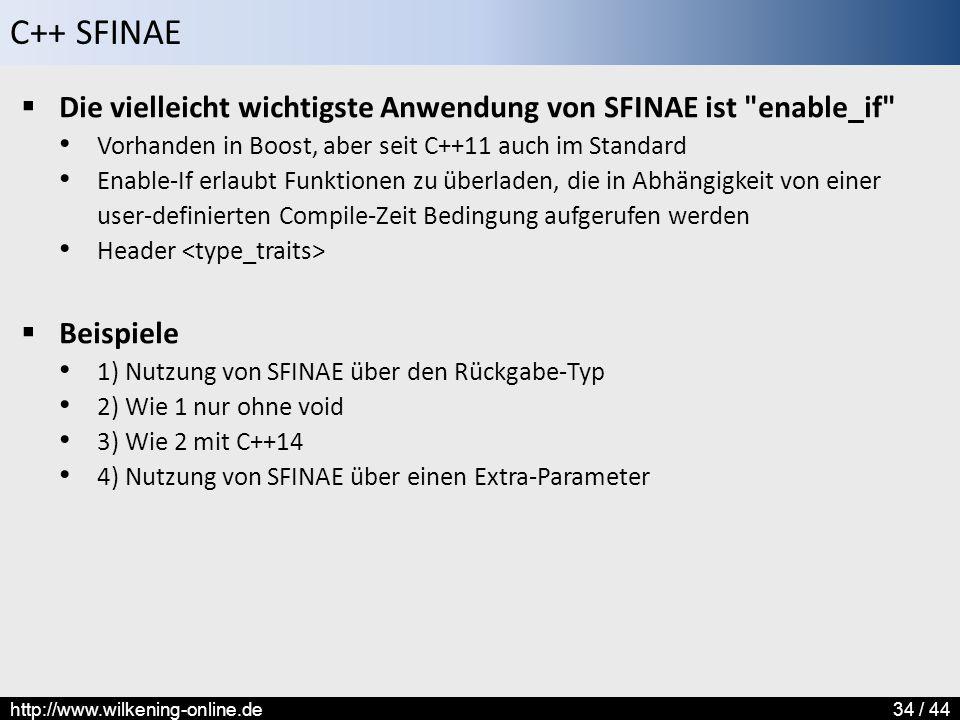 Die vielleicht wichtigste Anwendung von SFINAE ist enable_if