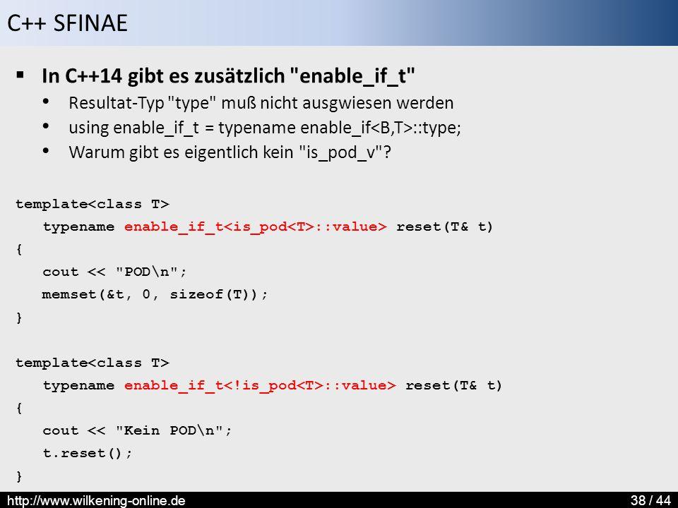 In C++14 gibt es zusätzlich enable_if_t
