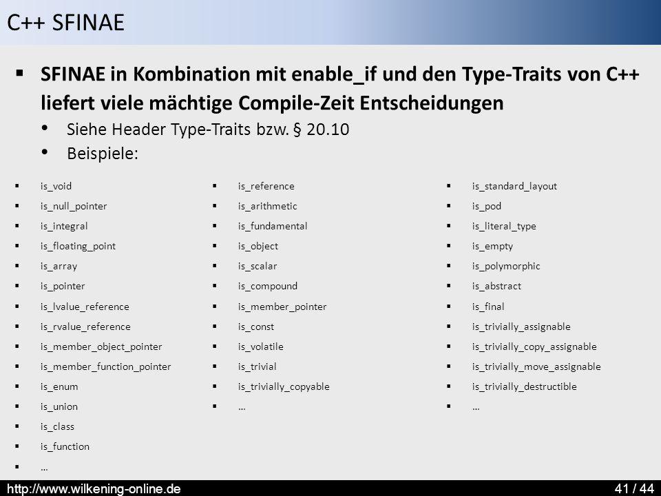SFINAE in Kombination mit enable_if und den Type-Traits von C++ liefert viele mächtige Compile-Zeit Entscheidungen