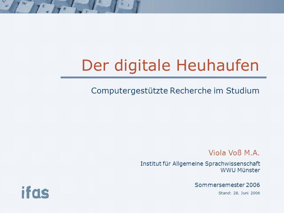 Der digitale Heuhaufen Computergestützte Recherche im Studium
