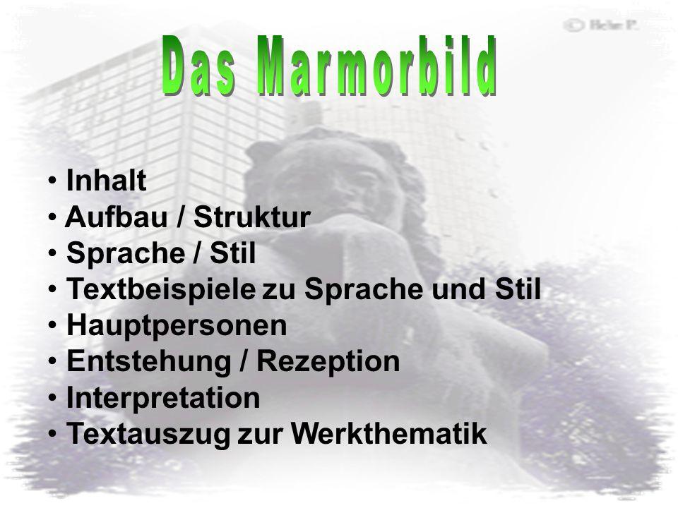 Das Marmorbild Inhalt Aufbau / Struktur Sprache / Stil