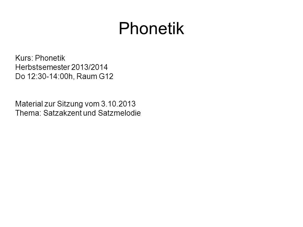 Phonetik Kurs: Phonetik Herbstsemester 2013/2014