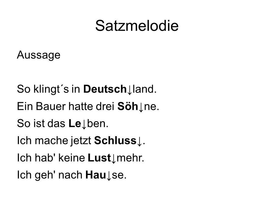 Satzmelodie Aussage So klingt´s in Deutsch↓land.
