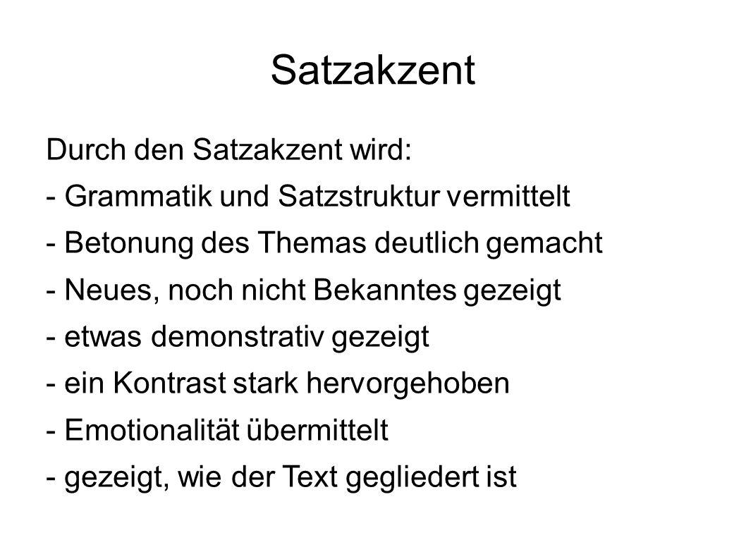 Satzakzent Durch den Satzakzent wird: