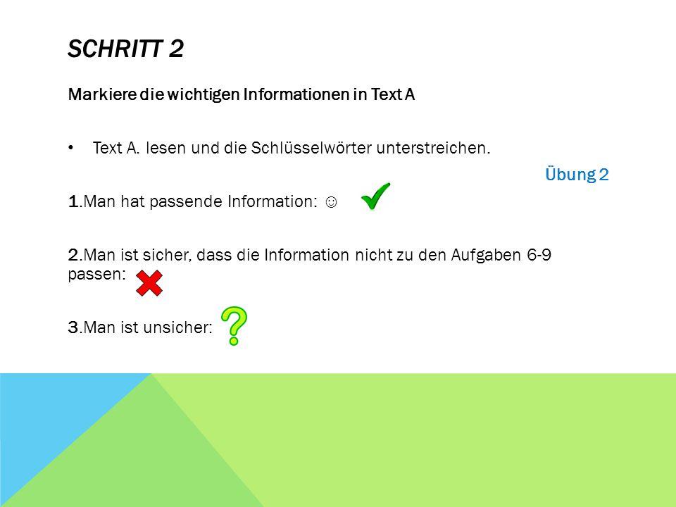 Schritt 2 Markiere die wichtigen Informationen in Text A