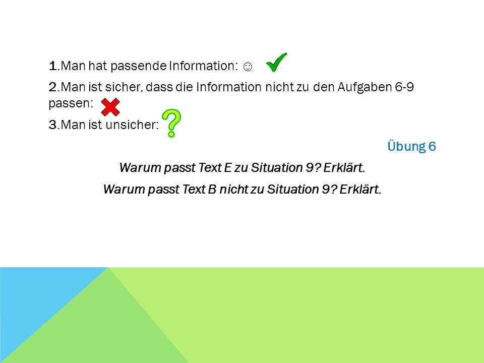 1. Man hat passende Information: ☺ 2