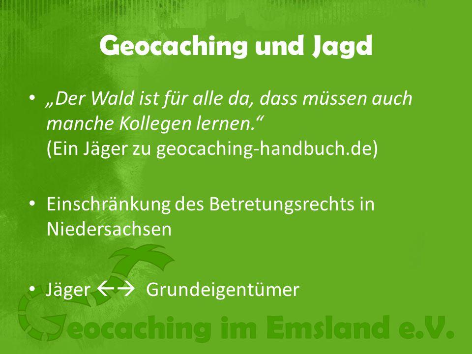 """Geocaching und Jagd """"Der Wald ist für alle da, dass müssen auch manche Kollegen lernen. (Ein Jäger zu geocaching-handbuch.de)"""