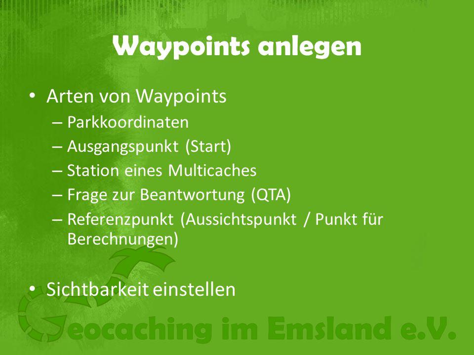 Waypoints anlegen Arten von Waypoints Sichtbarkeit einstellen