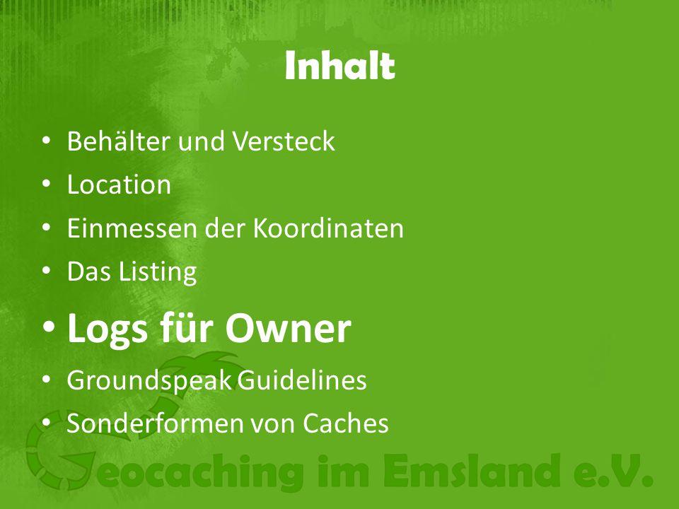 Logs für Owner Inhalt Behälter und Versteck Location