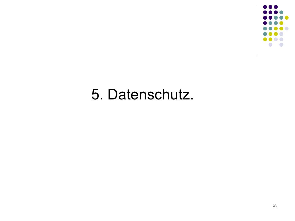 5. Datenschutz.