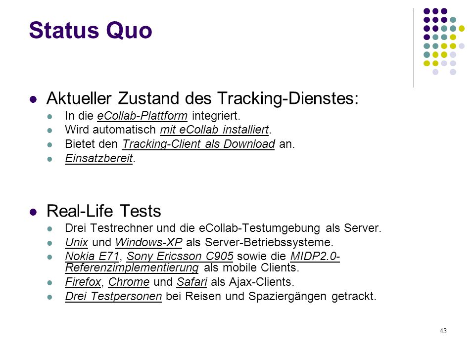 Status Quo Aktueller Zustand des Tracking-Dienstes: Real-Life Tests
