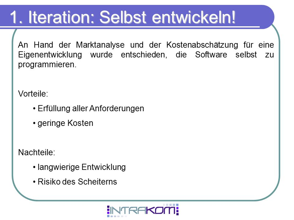 1. Iteration: Selbst entwickeln!