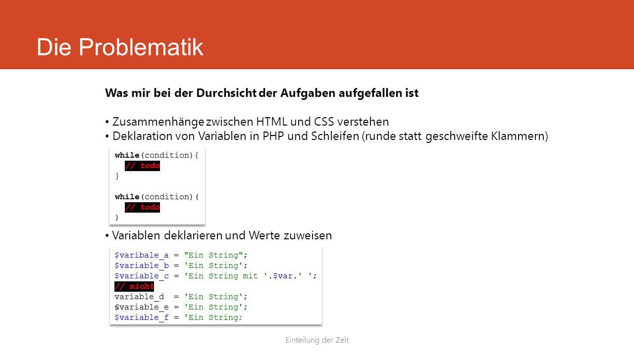 Die Problematik Was mir bei der Durchsicht der Aufgaben aufgefallen ist. Zusammenhänge zwischen HTML und CSS verstehen.