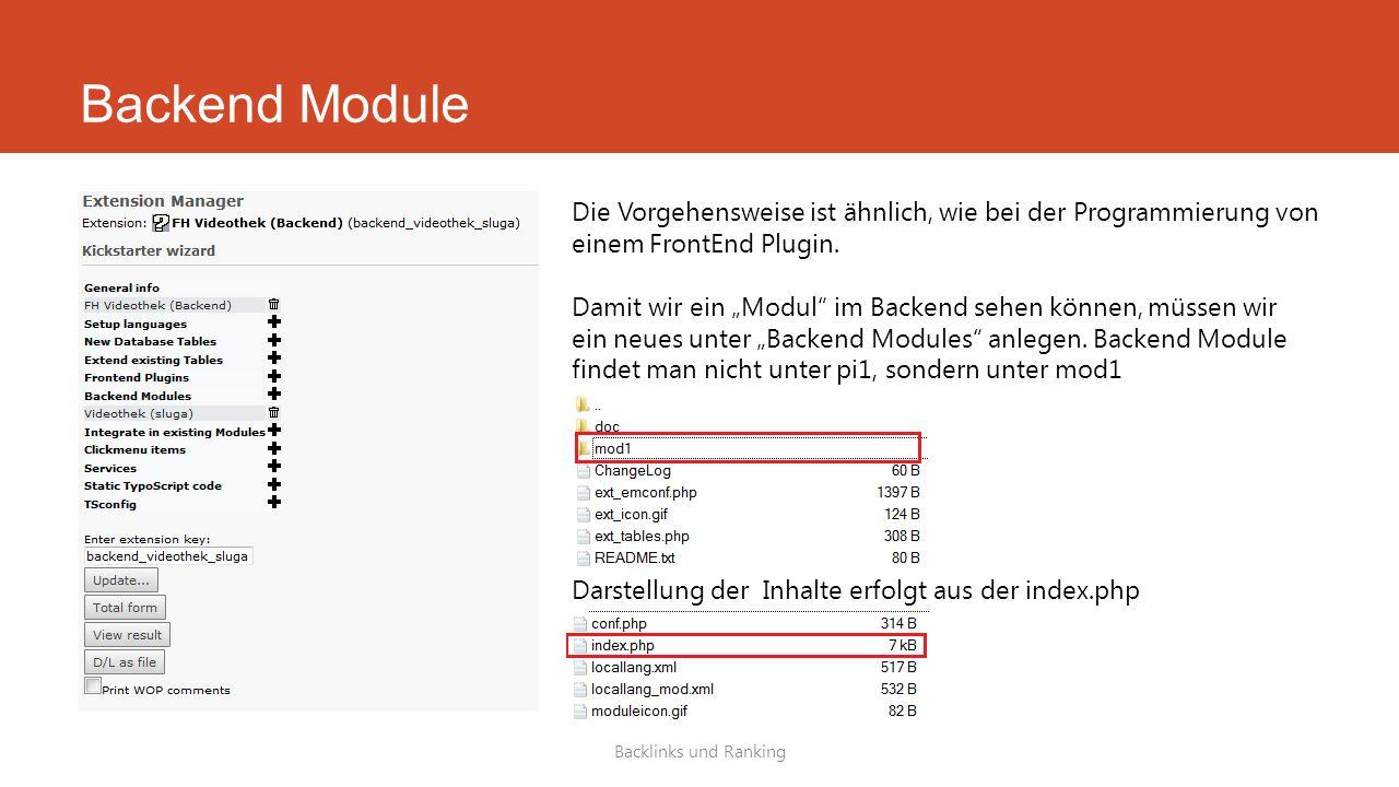 Backend Module Die Vorgehensweise ist ähnlich, wie bei der Programmierung von einem FrontEnd Plugin.